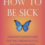 "Contest: Win the Book ""How to Be Sick""!"